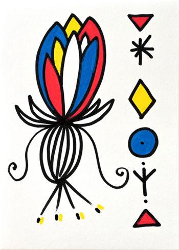 Dessin figuratif au style enfantin réalisé au marqueur à l'huile. Format 14,8 par 21 centimètres. Une série qui aborde le dessin par ses 5 couleurs de base. Les 3 primaires, rouge, bleu, jaune et les 2 basiques blanc et noir. Sur ce dessin, on peut voir une fleur imaginaire, composé de grande pétales banches, bleu, rouge et jaune pointer vers le haut. Elle ressemble à une fleur de lotus encore en bouton posée sur . un ensemble de 4 petits pétales blancs légèrement relevé, alimenté par un oignon et 4 petites racines. Sur la droite du dessin, il y a une frise composée de formes géométriques, un triangle rouge qui pointe vers le bas, une étoile noire, un losange jaune, un rond bleu avec un point noir au centre, un sigle noir, et un triangle rouge qui pointe vers le haut.